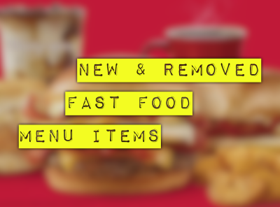 New & Removed Fast Food Menu Items During the Pandemic