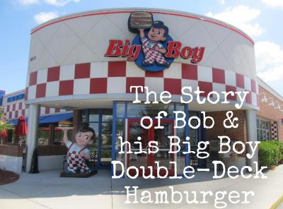 The Story of Bob and his Big Boy Double-Deck Hamburger