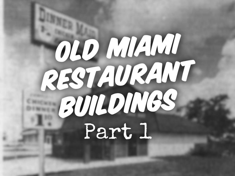 Old Miami Restaurant Buildings Part 1