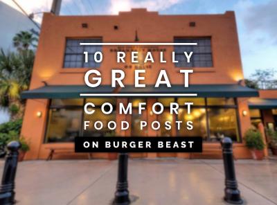 10 Really Great Comfort Food Posts on Burger Beast