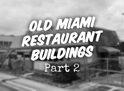 Old Miami Restaurant Buildings Part 2