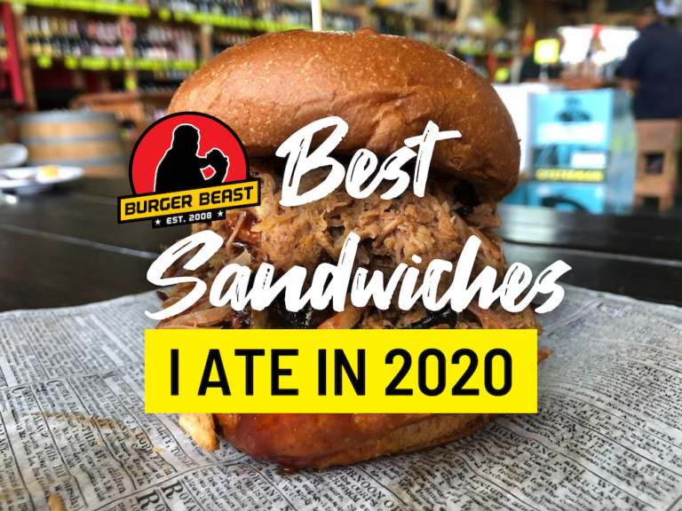 Burger Beast's Best Sandwiches I ate in 2020