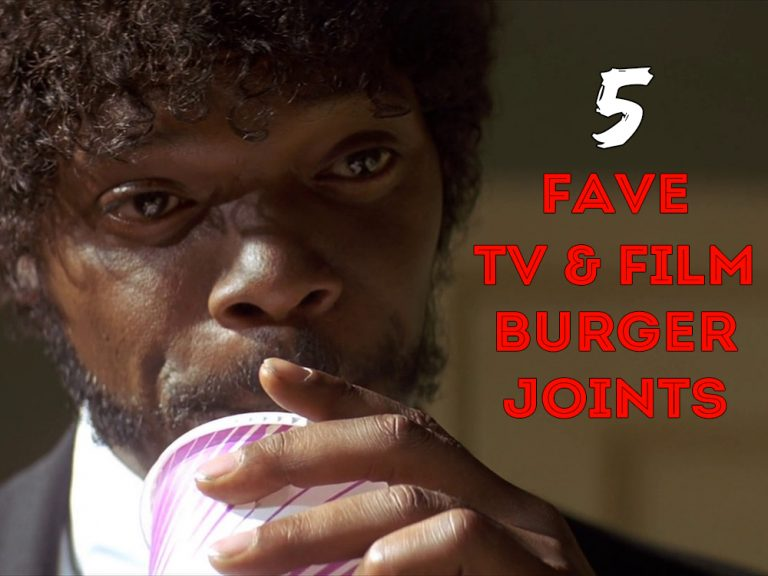 My 5 Favorite Burger Joints from Film & Television